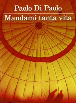 """Alla libreria Nina di Pietrasanta la presentazione di """"Mandami tanta vita"""" di Paolo Di Paolo"""