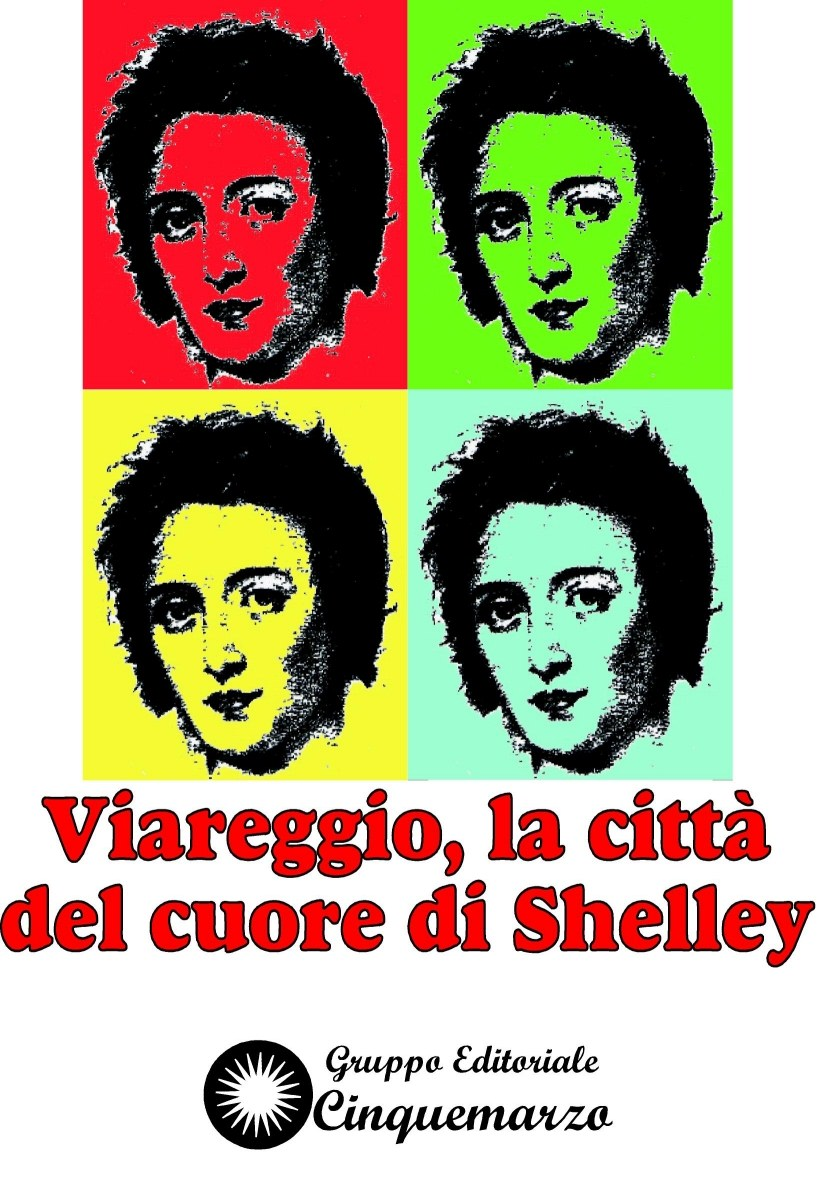 """AL VIA LA QUARTA EDIZIONE DEL FESTIVAL """"VIAREGGIO LA CITTÀ DEL CUORE DI SHELLEY"""""""