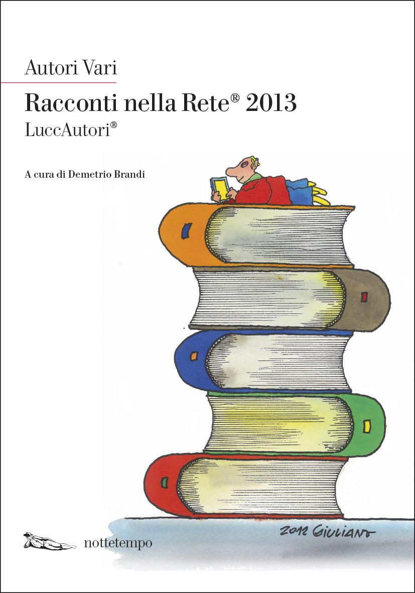 """Al via la XIII edizione del Premio Letterario """"Racconti nella Rete"""""""