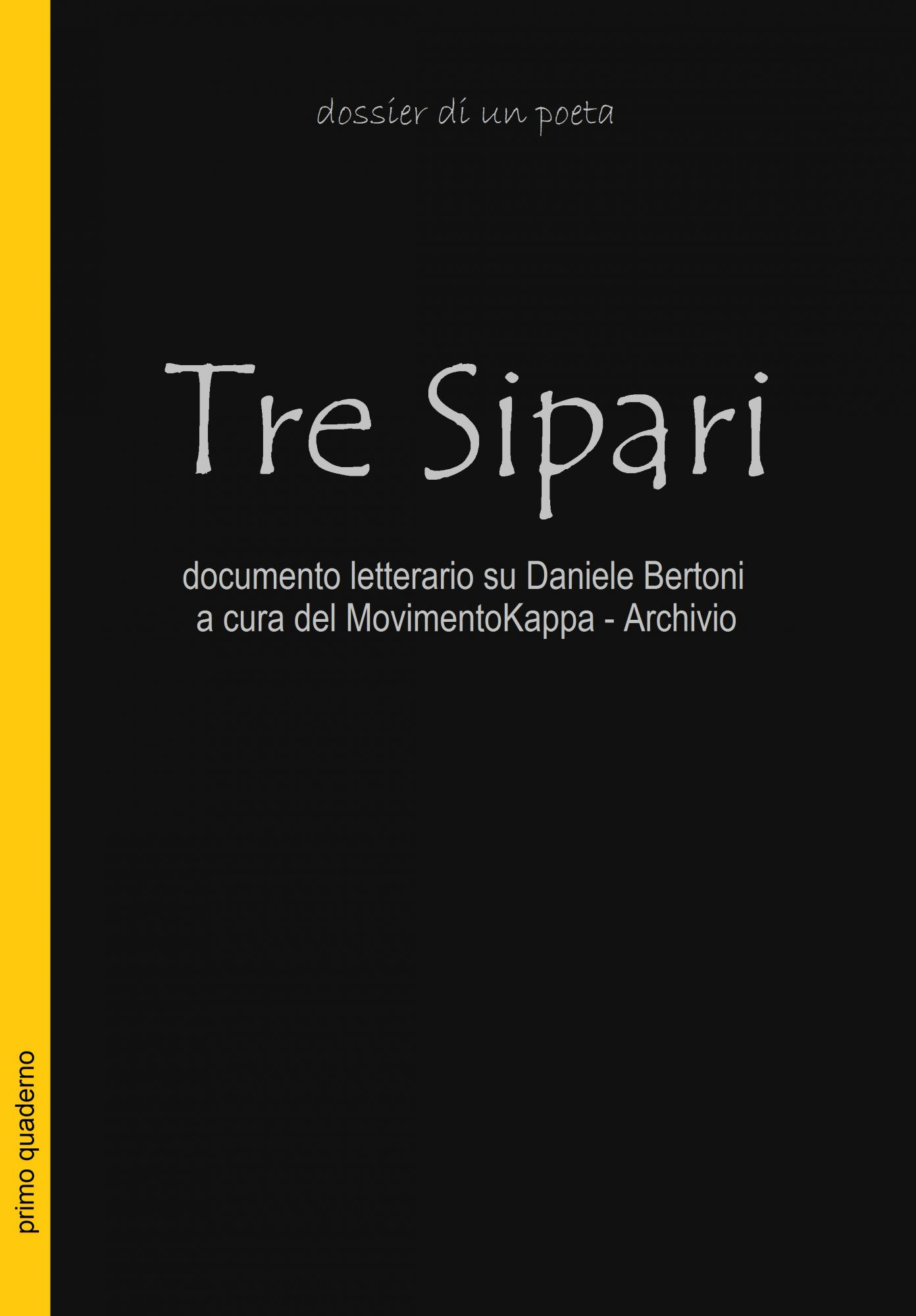 """""""Tre Sipari. Il dossier di un poeta"""". Il quaderno segreto di Daniele Bertoni"""