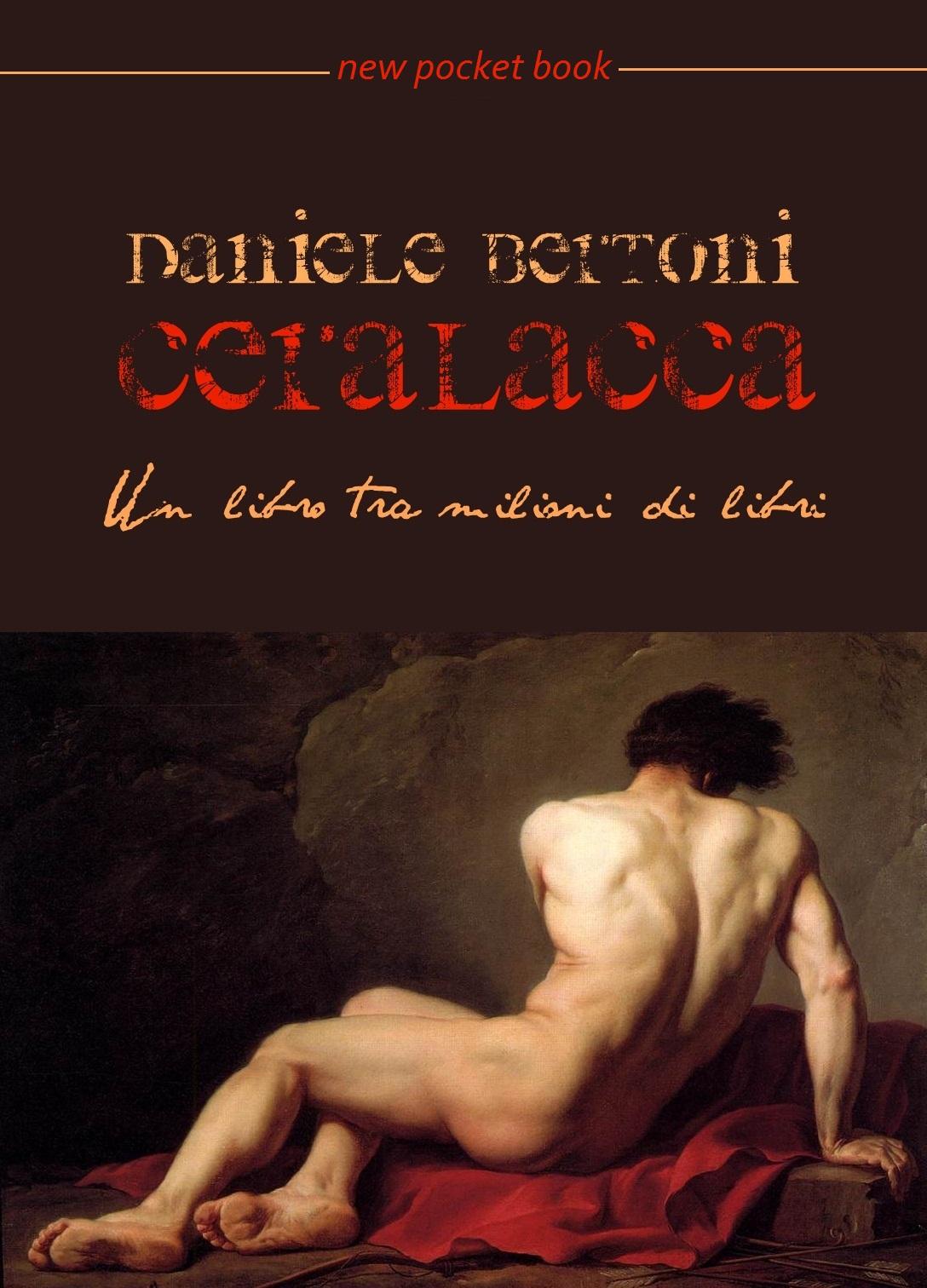 """""""Ceralacca"""", il nuovo libro del poeta Daniele Bertoni"""
