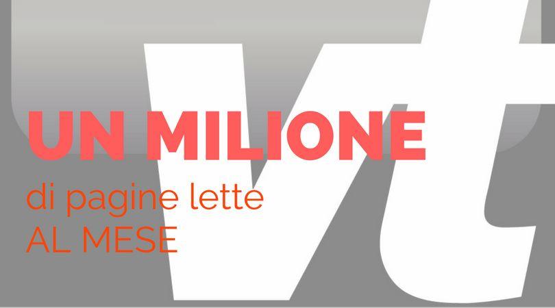 Un milione di pagine lette al mese, grazie a tutti!