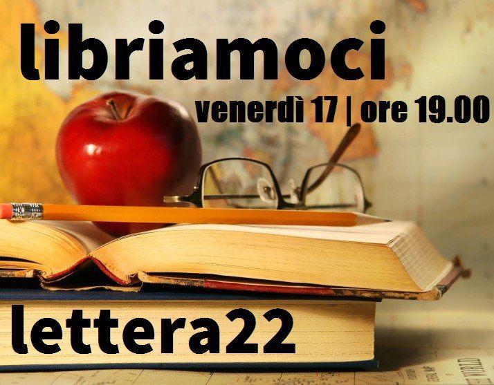 libriamoci lettera 22