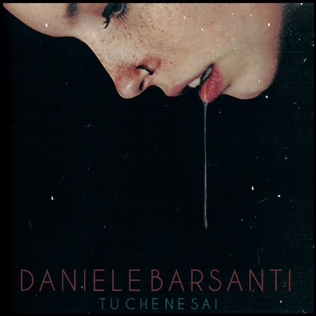 """""""Tu che ne sai"""", nuovo singolo per Daniele Barsanti"""