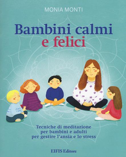 """""""Bambini calmi e felici"""" [recensione libro]"""