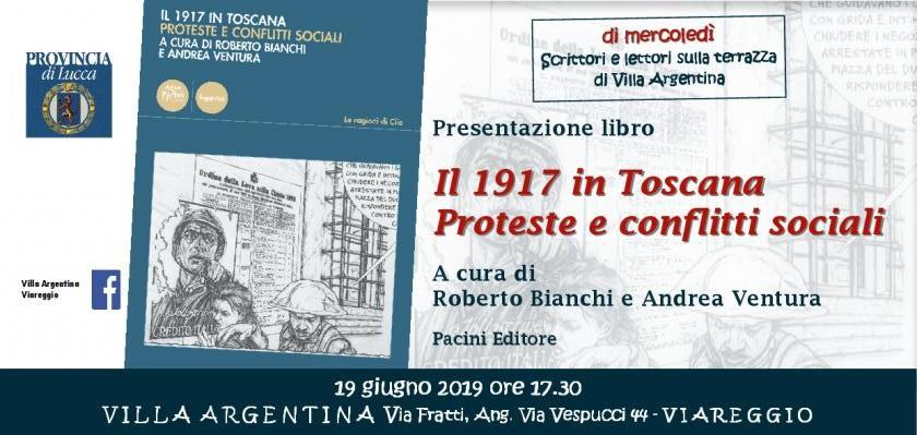 """A Villa Argentina """"Il 1917 in Toscana, Proteste e conflitti sociali"""" di Roberto Bianchi e Andrea Ventura"""