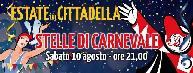 Sabato 10 agosto alla Cittadella è la notte delle stelle di Carnevale
