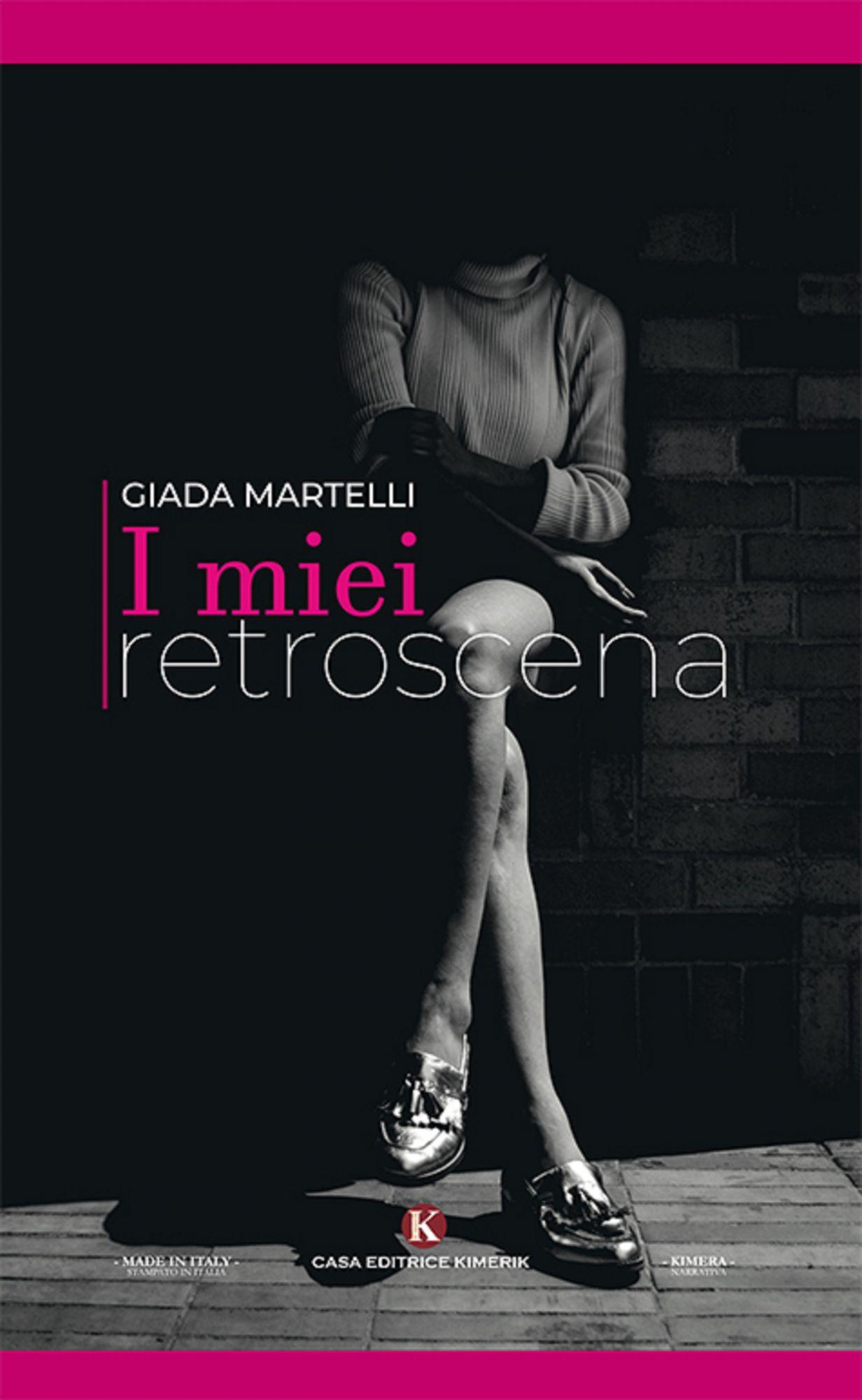 """""""I miei retroscena"""", Giada Martelli racconta la sua vita: per dire no alla violenza sulle donne"""