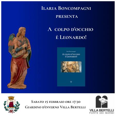 A colpo d'occhio è Leonardo! La storica dell'arte Ilaria Boncompagni racconta la sua tesi