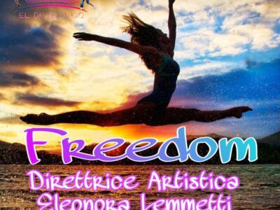 """Scuola di ballo E.L Dance Studio presenta lo spettacolo """"Freedom"""""""
