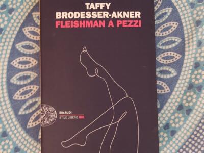 """""""Fleishman a pezzi"""" [recensione libro]"""
